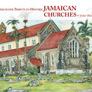 A Watercolour Tribute to Historic Churches of Jamaica by Juliet Thorburn - front cover